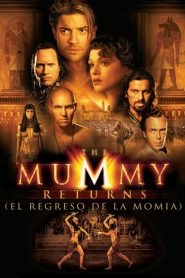 The Mummy Returns (El regreso de la momia)